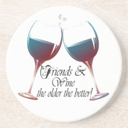 Friends and Wine, the older the better, Wine Gifts Sandstone Coaster