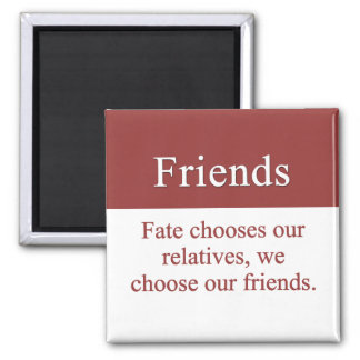 Friends are a family by choice 2 inch square magnet