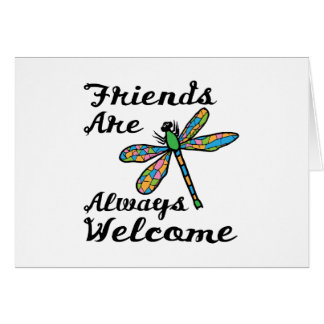 Friends Are Always Welcome Greeting Card