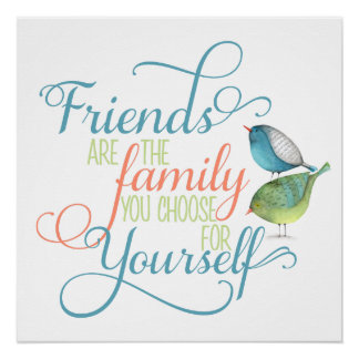 Friends are family you choose typography poster