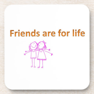 Friends are for life coaster