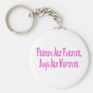 Friends Are Forever Boys Are Whatever Basic Round Button Keychain