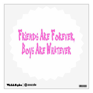Friends Are Forever Boys Are Whatever Room Graphic