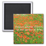 Friends Are Like Flowers Magnets
