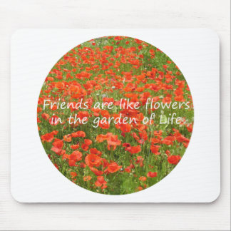 Friends Are Like Flowers (round) Mouse Pads