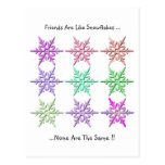 Friends Are Like Snowflakes.. Post Cards