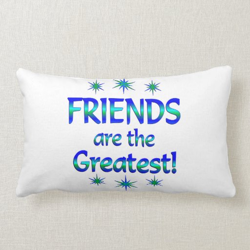 Friends are the Greatest Pillows