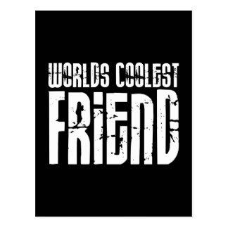 Friends Birthdays Parties Worlds Coolest Friend Post Cards