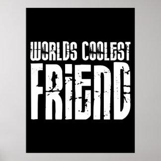 Friends Birthdays Parties : Worlds Coolest Friend Poster