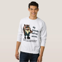 Friends Call Owl with Big eyes and wise- Tshirt