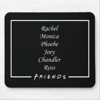 Friends Characters Mouse Pad