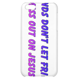 Friends don t let friends miss out on Jesus iPhone 5C Covers