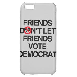 FRIENDS DON T LET FRIENDS VOTE DEMOCRAT iPhone 5C CASE