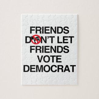 FRIENDS DON T LET FRIENDS VOTE DEMOCRAT JIGSAW PUZZLES