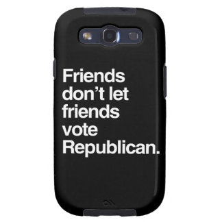 FRIENDS DON T LET FRIENDS VOTE REPUBLICAN - png Galaxy SIII Cover