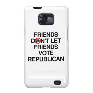 FRIENDS DON T LET FRIENDS VOTE REPUBLICAN png Samsung Galaxy S Case