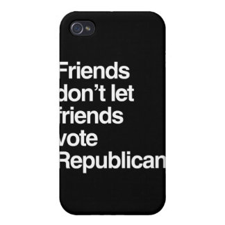 FRIENDS DON T LET FRIENDS VOTE REPUBLICAN - png Covers For iPhone 4