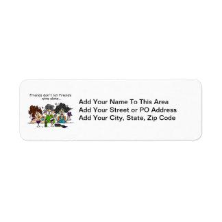 Friends Don t Let Friends Wine Alone Custom Return Address Labels