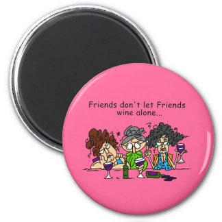 Friends don t let friends wine alone fridge magnets