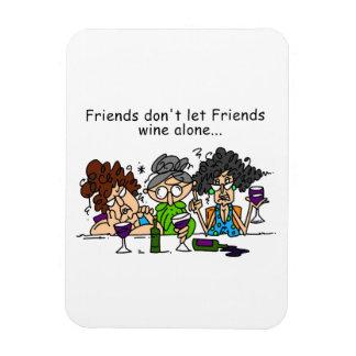 Friends don t let friends wine alone flexible magnet