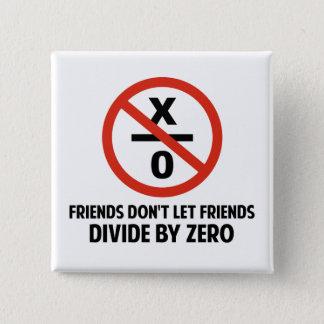 Friends Don't Divide by Zero Button