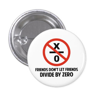 Friends Don't Divide by Zero Pin