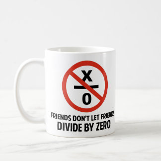 Friends Don't Divide by Zero Coffee Mug
