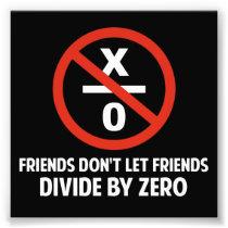 Friends Don't Divide by Zero Photo Print