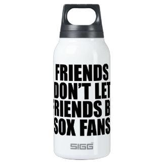 Friends dont let friends be Sox fans Drink Bottle