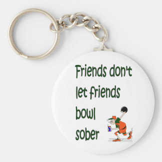 Friends don't let friends bowl sober basic round button keychain