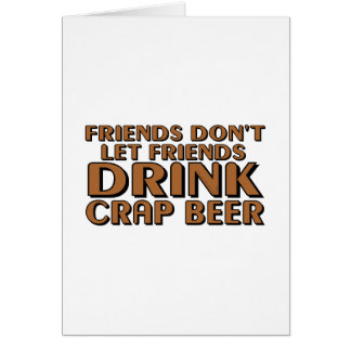 Friends Don't Let Friends.... Card