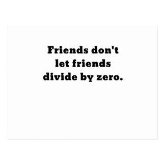 Friends dont let friends divide by zero postcard