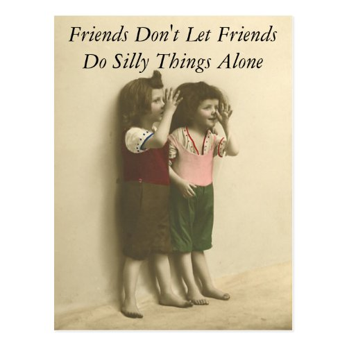 Friends Dont Let Friends Do Silly Things Alone Postcard