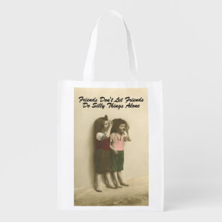 Friends Don't Let Friends Do Silly Things Alone Reusable Grocery Bags