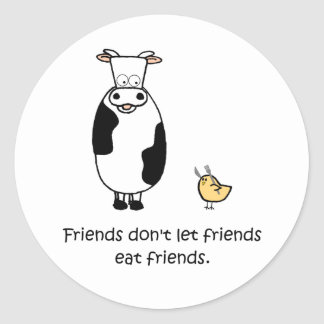 Friends Don't Let Friends Eat Friends Classic Round Sticker