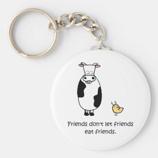 Friends Don't Let Friends Eat Friends Keychains
