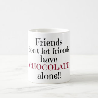 Friends don't let Friends have Coffee Mug