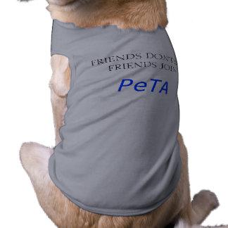 FRIENDS DON'T LET FRIENDS JOIN, PeTA Shirt