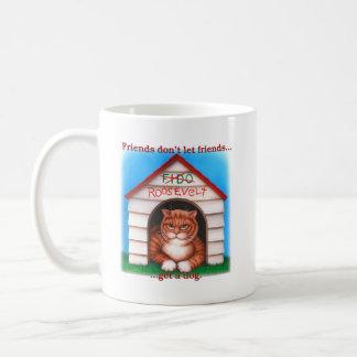 Friends Don't Let Friends Coffee Mug