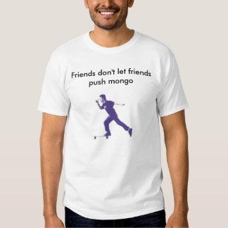 Friends don't let friends push mongo t shirt