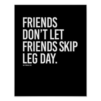 Friends don't let friends skip leg day -   Guy Fit Poster