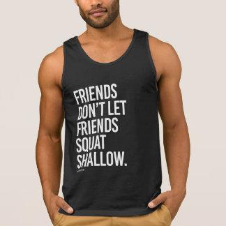 Friends don't let friends squat shallow -   Guy Fi Tank Top