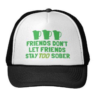 FRIENDS don't let FRIENDS stay too SOBER! Trucker Hat