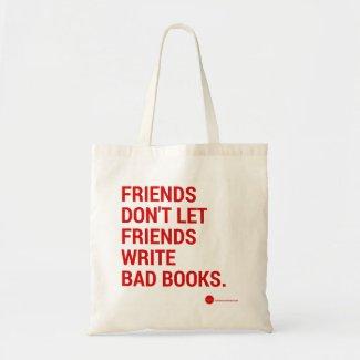 Friends Don't Let Friends Tote Bag