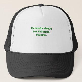 Friends Dont Let Friends Twerk Trucker Hat