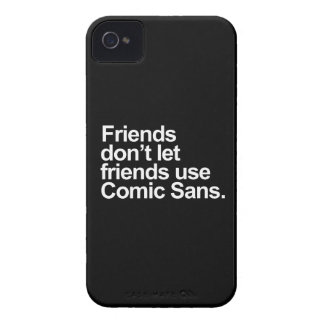 Friends don't let friends use Comic Sans Case-Mate iPhone 4 Case