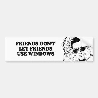 FRIENDS DONT LET FRIENDS USE WINDOWS T-shirt Car Bumper Sticker