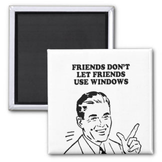 FRIENDS DONT LET FRIENDS USE WINDOWS T-shirt Refrigerator Magnet