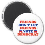Friends Don't Let Friends Vote Democrat Fridge Magnets