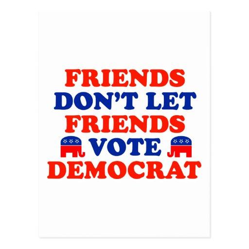 Friends Don't Let Friends Vote Democrat Postcard